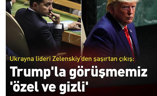 Ukrayna lideri Zelenskiy: Trump'la görüşmemiz 'özel ve gizli'