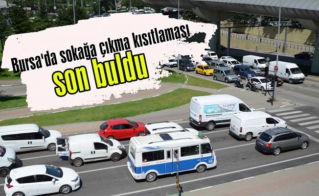 Bursa'da sokağa çıkma kısıtlaması son buldu