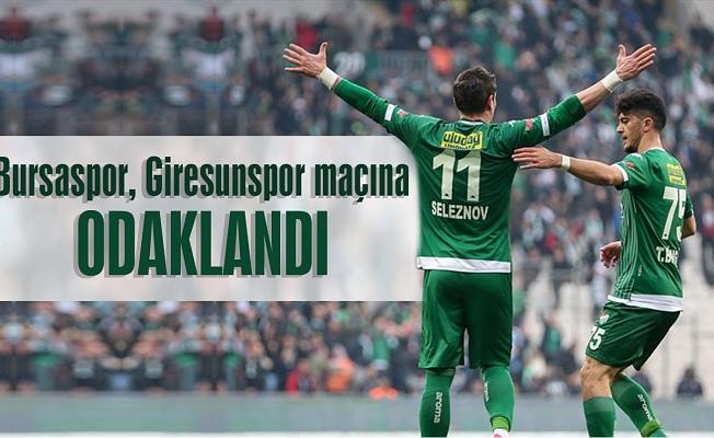 Bursaspor, Giresunspor maçına odaklandı