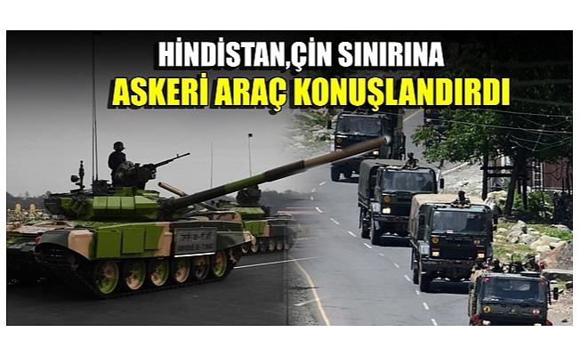Hindistan, Çin sınırına askeri araç konuşlandırdı