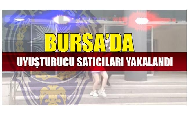Bursa'da uyuşturucu satıcıları yakalandı