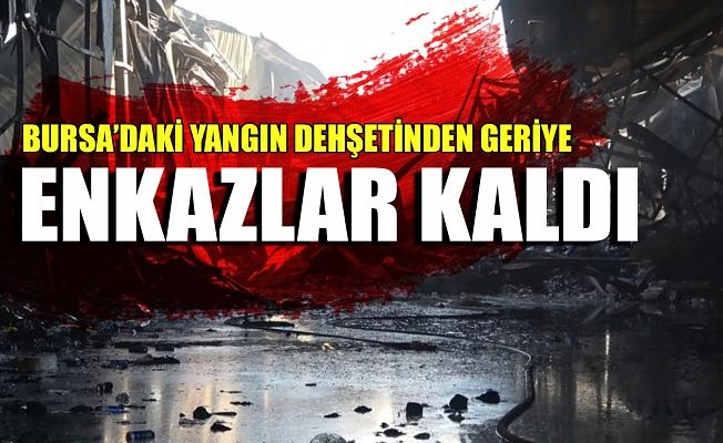 Bursa'daki yangın dehşetinden geriye enkazlar kaldı!