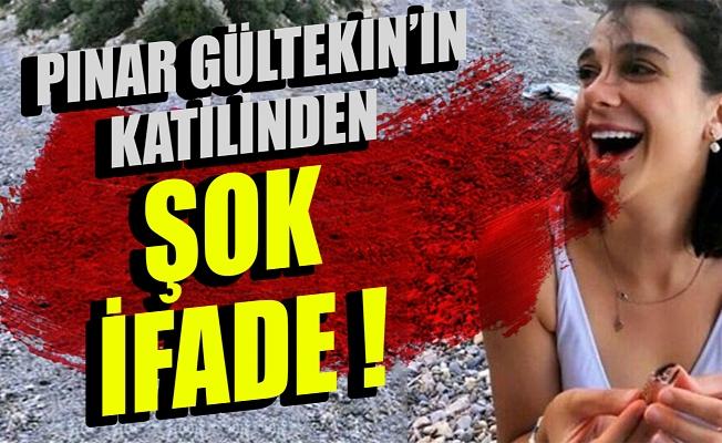 Pınar Gültekin'i öldüren katilin ifadesi ortaya çıktı!