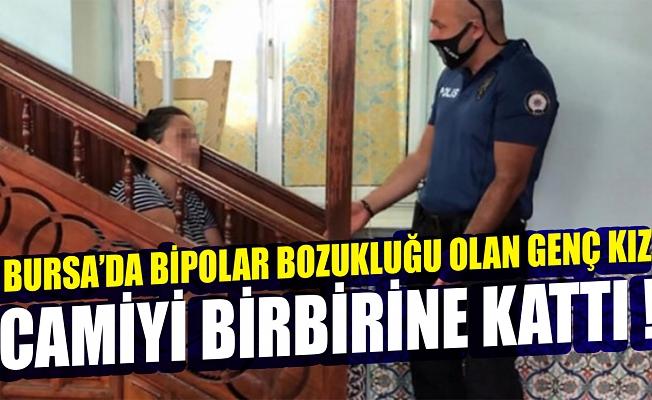 Bursa'da bipolar bozukluğu olan genç kız, camları kırdığı camiden zorla çıkarıldı