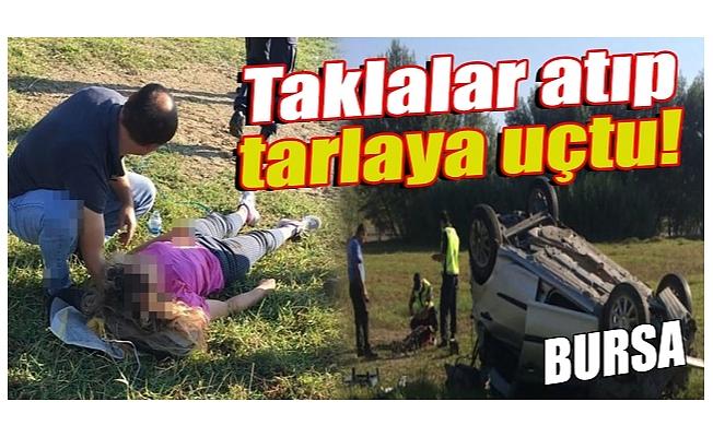 Bursa'da tarlaya uçan otomobilin sürücüsü ağır yaralandı