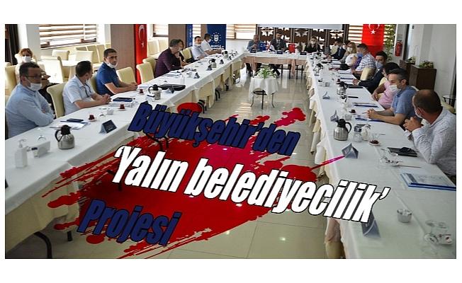 Bursa'da 'Yalın Belediyecilik' dönemi