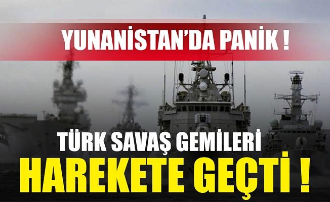 yunanistan'da panik! 'Türk savaş gemileri harekete geçti'