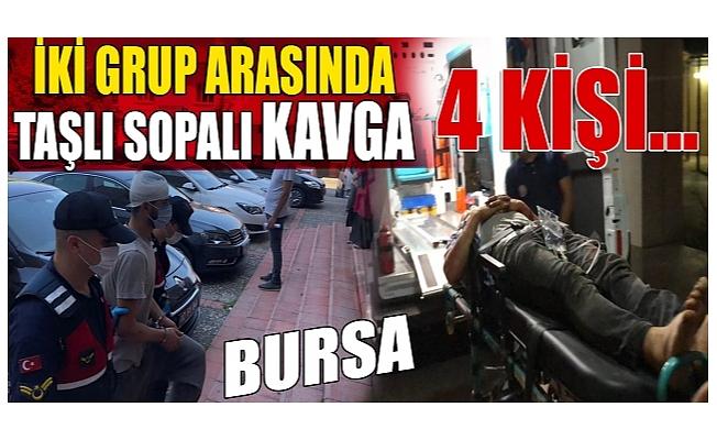 Bursa'da iki grup arasında kavga! 4 yaralı