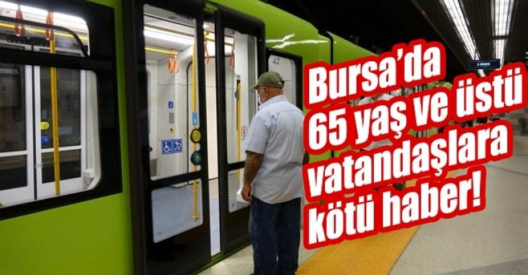 Bursa'da 65 yaş ve üstü vatandaşlara kötü haber