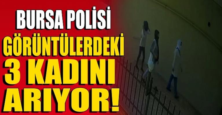Bursa'da altın çalan 3 kadın güvenlik kamerasına yakalandı