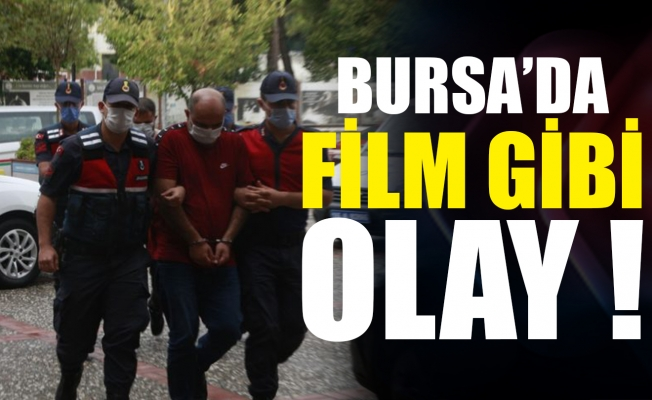 Bursa'da film gibi olay!