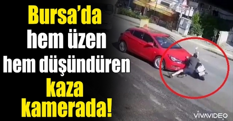 Bursa'da hem düşündüren hem de üzen kaza kamerada!