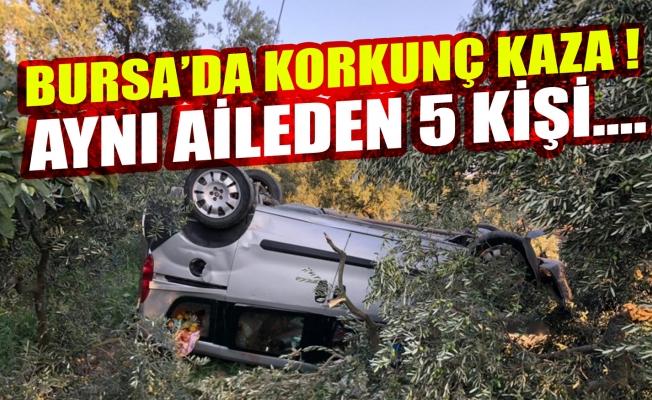 Bursa'da korkunç kaza! Aynı aileden 5 kişi...