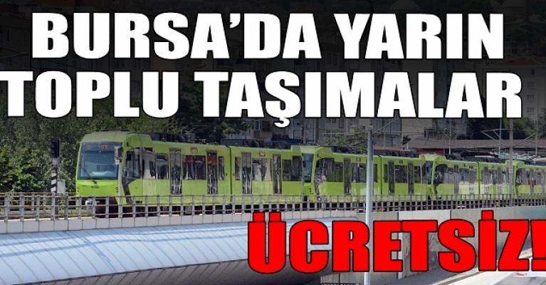 Bursa'da toplu taşıma yarın ücretsiz