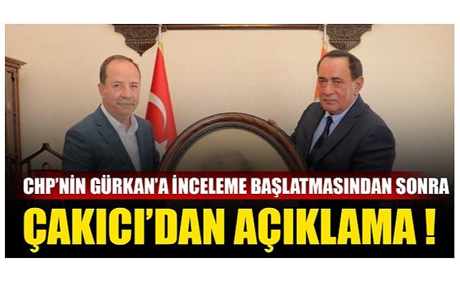 CHP'nin Gürkan'a inceleme başlatmasından sonra Çakıcı'dan açıklama