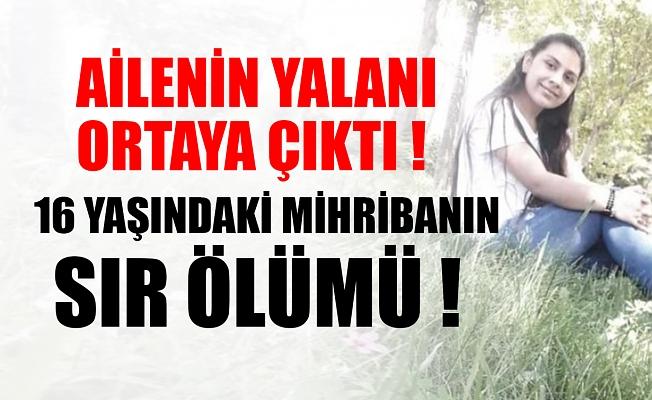 16 yaşındaki Mihriban'ın sır ölümü