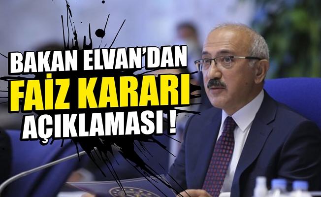 Bakan Elvan'dan faiz kararı açıklaması