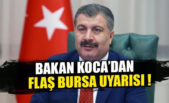 Bakan Koca'dan Bursa'ya uyarı !