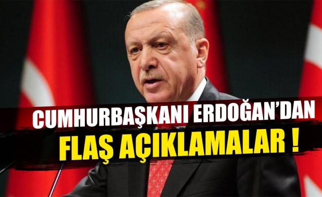 Başkan Erdoğan'dan önemli açıklamalar.