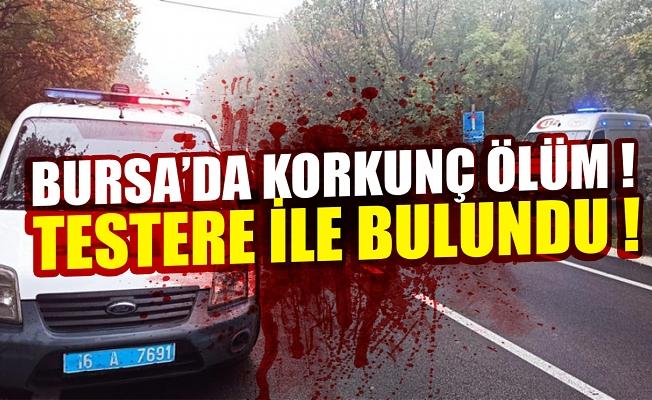 Bursa'da elinde testere ile ölü bulundu
