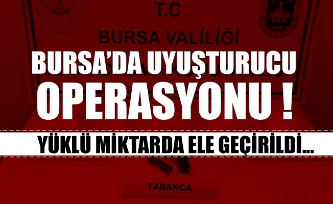 Bursa'da operasyonla 5 kilogram metamfetamin ele geçirildi