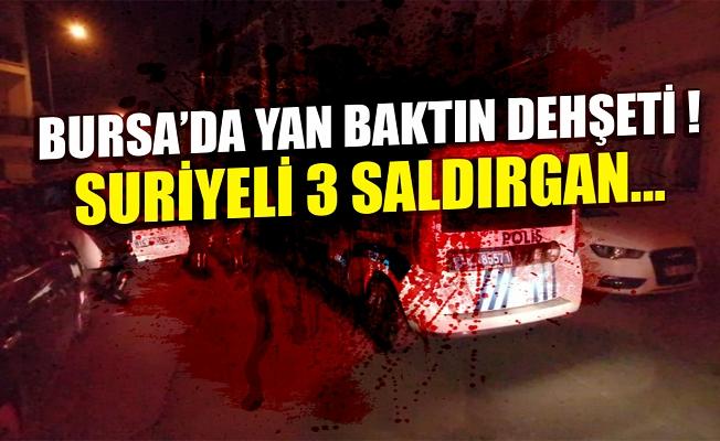 Bursa'da yan baktın dehşeti! Suriyeli 3 saldırgan bıçakladı