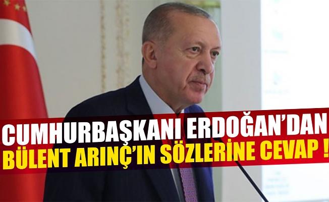 Cumhurbaşkanı Erdoğan'dan Bülent Arınç'ın sözlerine cevap