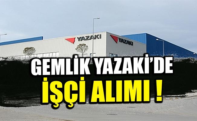 Gemlik Yazaki'de işci alımı !