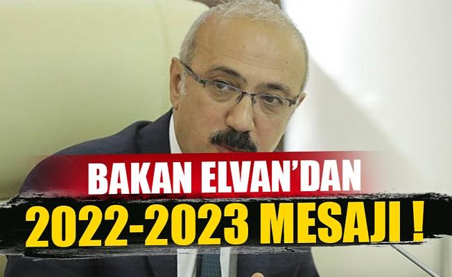 Hazine ve Maliye Bakanı Lütfi Elvan'dan 2022-2023 mesajı !