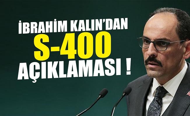 ibrahim Kalın'dan S-400 açıklaması