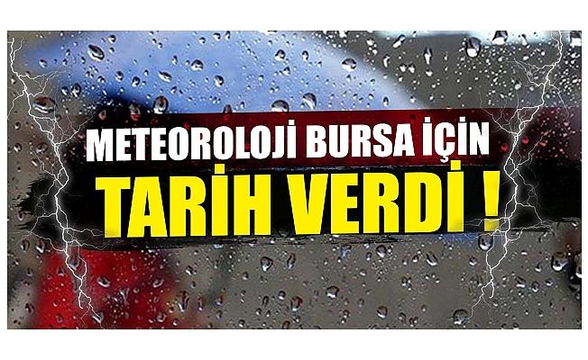 Meteoroloji Bursa için tarih verdi