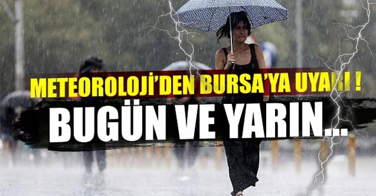 Meteoroloji'den Bursa'ya uyarı ! bugün ve yarın...