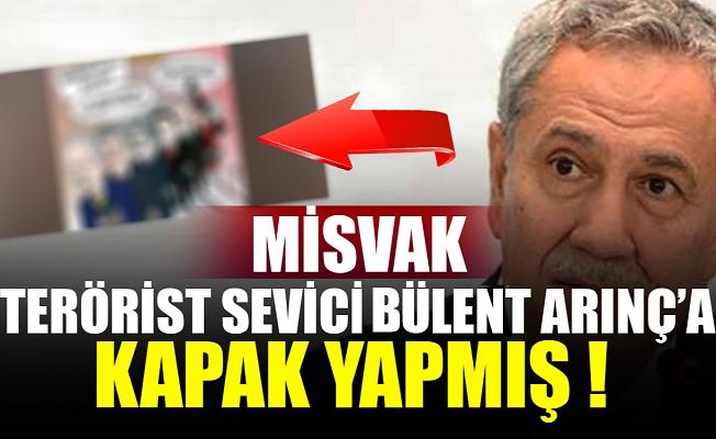 Misvak, terörist sevici Bülent Arınç'a Kapak yapmış !