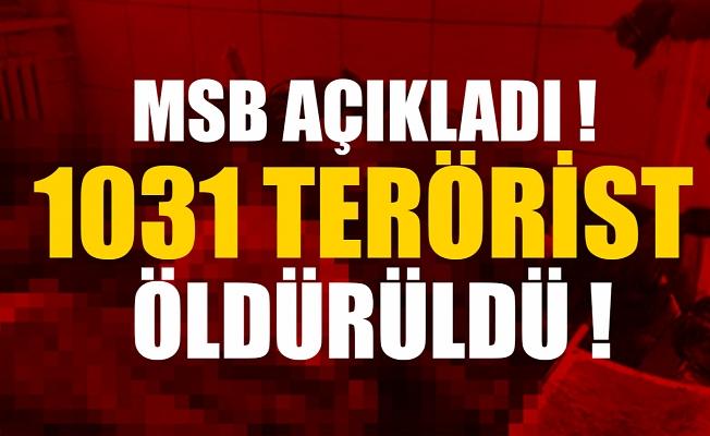 MSB'den son dakika açıklaması: 1031 terörist öldürüldü