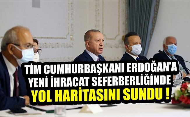 TİM Başkan Erdoğan'a yeni ihracat seferberliğinde yol haritasını sundu!.