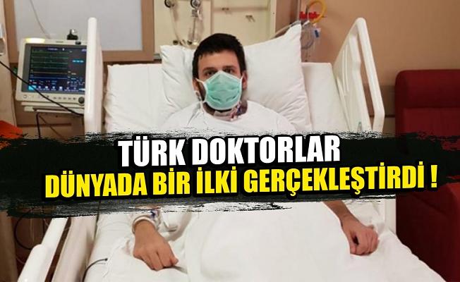 Türk doktorlar dünyada bir ilki gerçekleştirdi