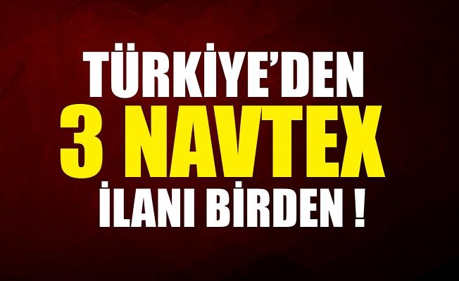 Türkiye'den 3 NAVTEX ilanı birden!