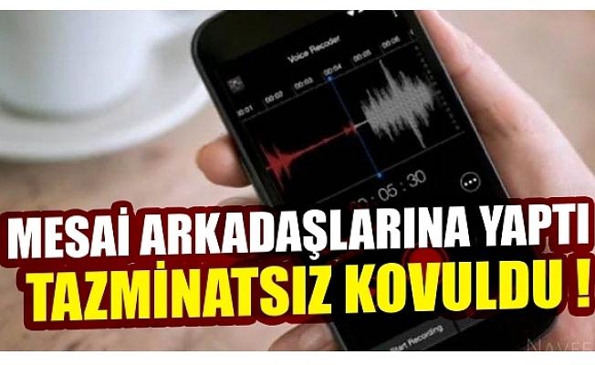 Yargıtay'dan Bursa'da emsal karar! Mesai arkadaşlarının sesini kaydetmek kovulma sebebi