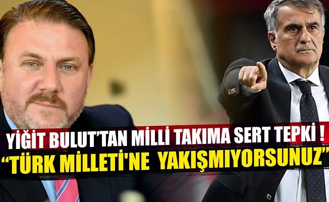 """Yiğit Bulut'dan Milli Takıma set tepki ! """"TÜRK MİLLETİ'NE  YAKIŞMIYORSUNUZ"""""""