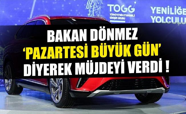 Bakan Dönmez, 'Pazartesi büyük gün' dedi ve yerli otomobille ilgili flaş gelişmeyi paylaştı