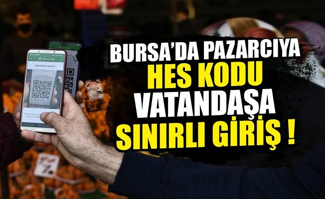 Bursa'da pazarcıya HES Kodu vatandaşa sınırlı giriş
