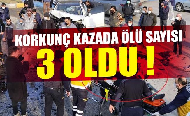 Korkunç kazada ölü sayısı 3 oldu !
