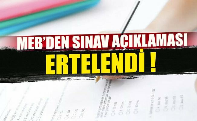 MEB'den sınav açıklaması ! ertelendi !