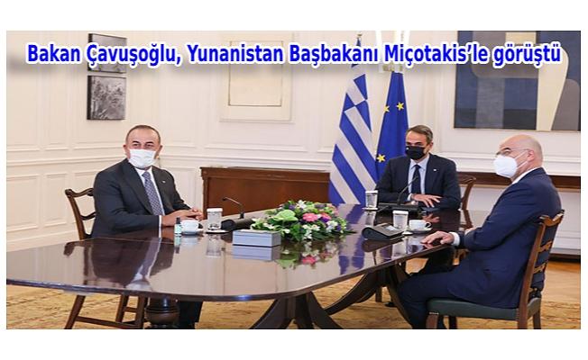 Bakan Çavuşoğlu, Yunanistan Başbakanı Miçotakis'le görüştü