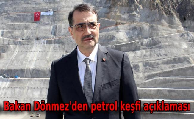 Bakan Dönmez'den petrol keşfi açıklaması