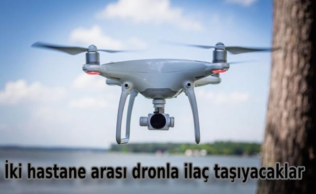 İki hastane arası dronla ilaç taşıyacaklar