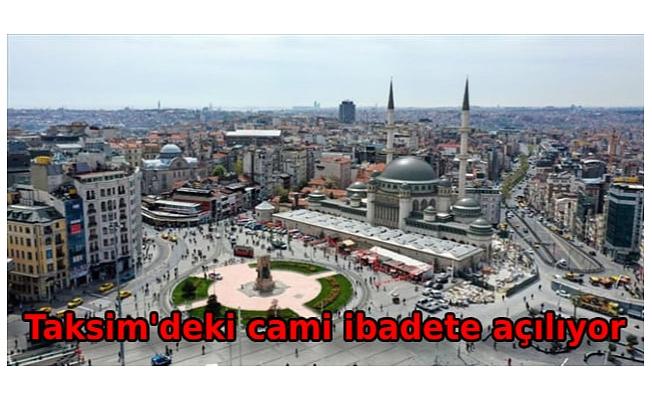 Taksim'deki cami ibadete açılıyor