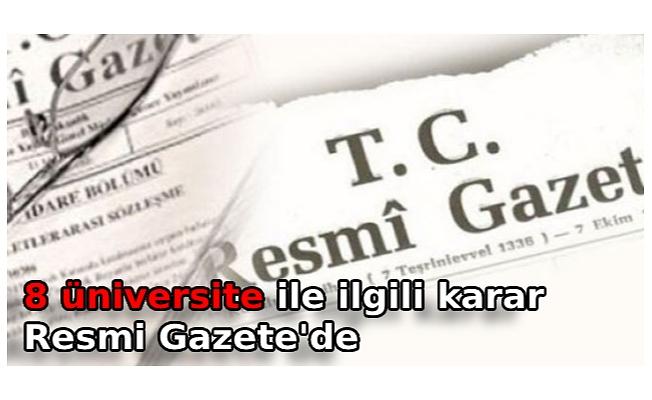 8 üniversiteye 9 fakülte ve yüksekokul kurulmasına ilişkin karar Resmi Gazete'de