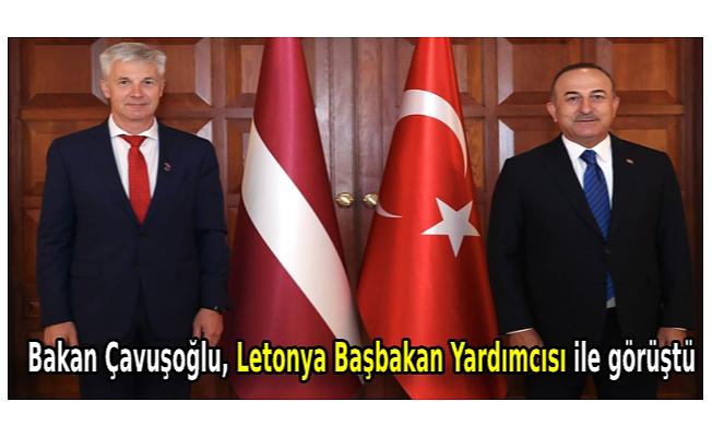 Bakan Çavuşoğlu, Letonya Başbakan Yardımcısı ile görüştü