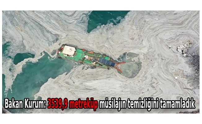 Bakan Kurum: 3539,9 metreküp müsilajın temizliğini tamamladık